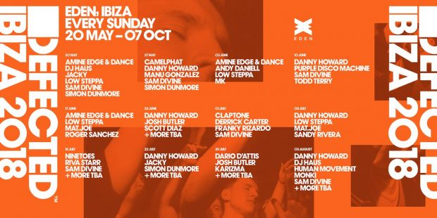 Defected Eden Ibiza line ups 20th May to 5th August 2018