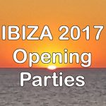 Ibiza Opening Parties 2017