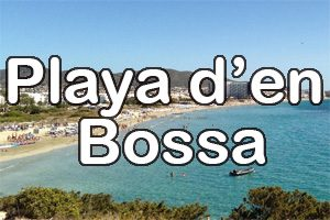 Playa de'n Bossa Ibiza Resort Guide