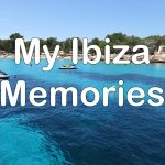 My 10 greatest Ibiza Memories