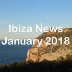 Ibiza news roundup January 2018