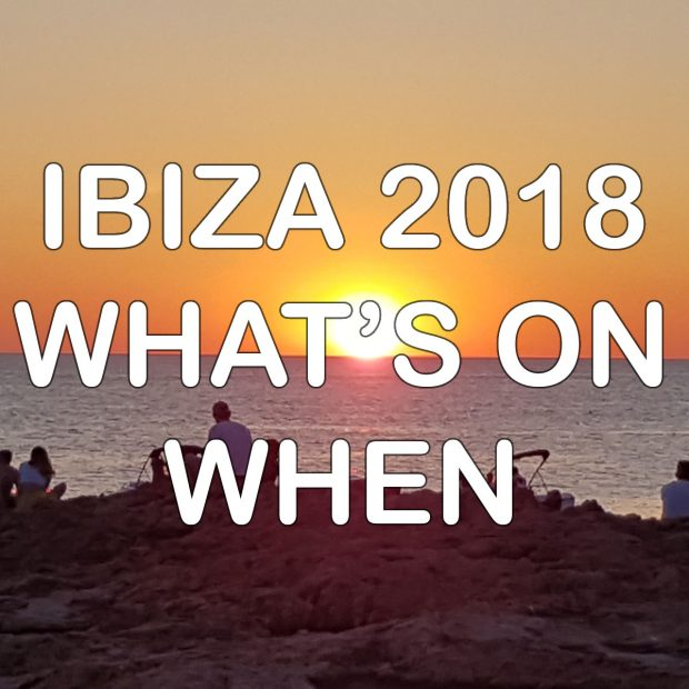Ibiza 2018 What's on When