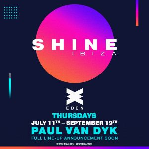 SHINE Ibiza Eden 2019 on Thursdays this summer.