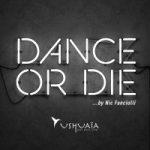 Dance or Die Ushuaïa Ibiza