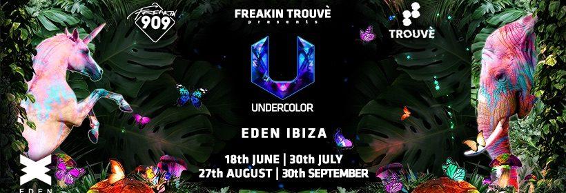 Freakin Trouvè Presents Undercolour Eden Ibiza