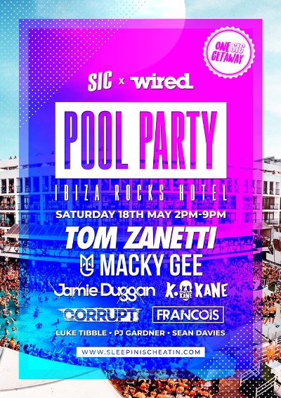 SIC x wired Pool Party Ibiza Rocks Hotel 18th May
