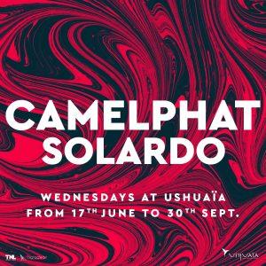 CamelPhat Solardo Ushuaia Ibiza 2020