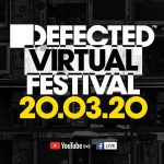 Defected Virtual Festival on Friday 20th March
